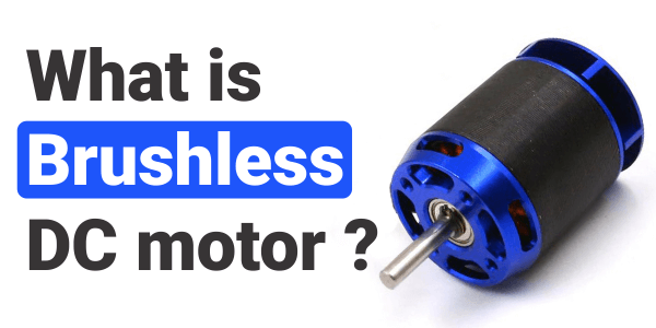 Brushless DC Motor- Working Principle, Construction, Applications