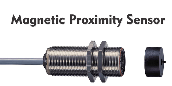 Magnetic Proximity Sensor-Features, Operating principle, Applications