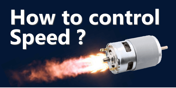 How to control speed of Dc motor