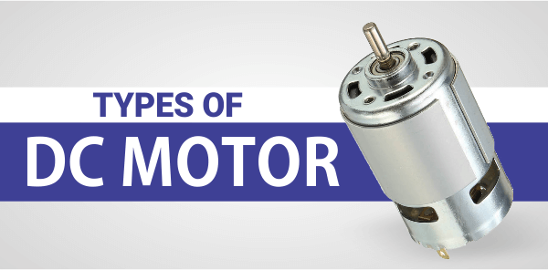 Types of DC Motor