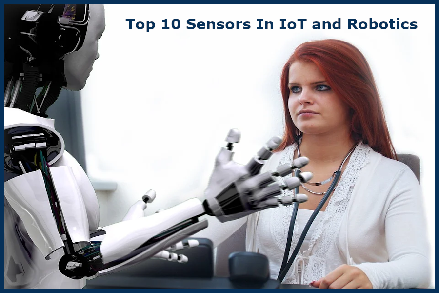 Top 10 Sensors in IoT and Robotics