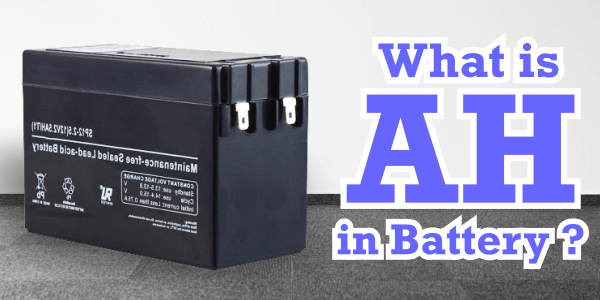 What is AH in Battery