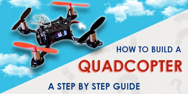 How to Build a Brushed Quadcopter A Step by Step Guide