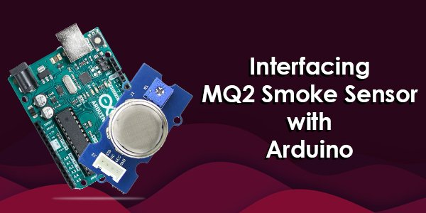 Interfacing of MQ2 Smoke sensor with Arduino