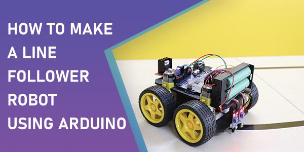 How to Make a Line Follower Robot Using Arduino
