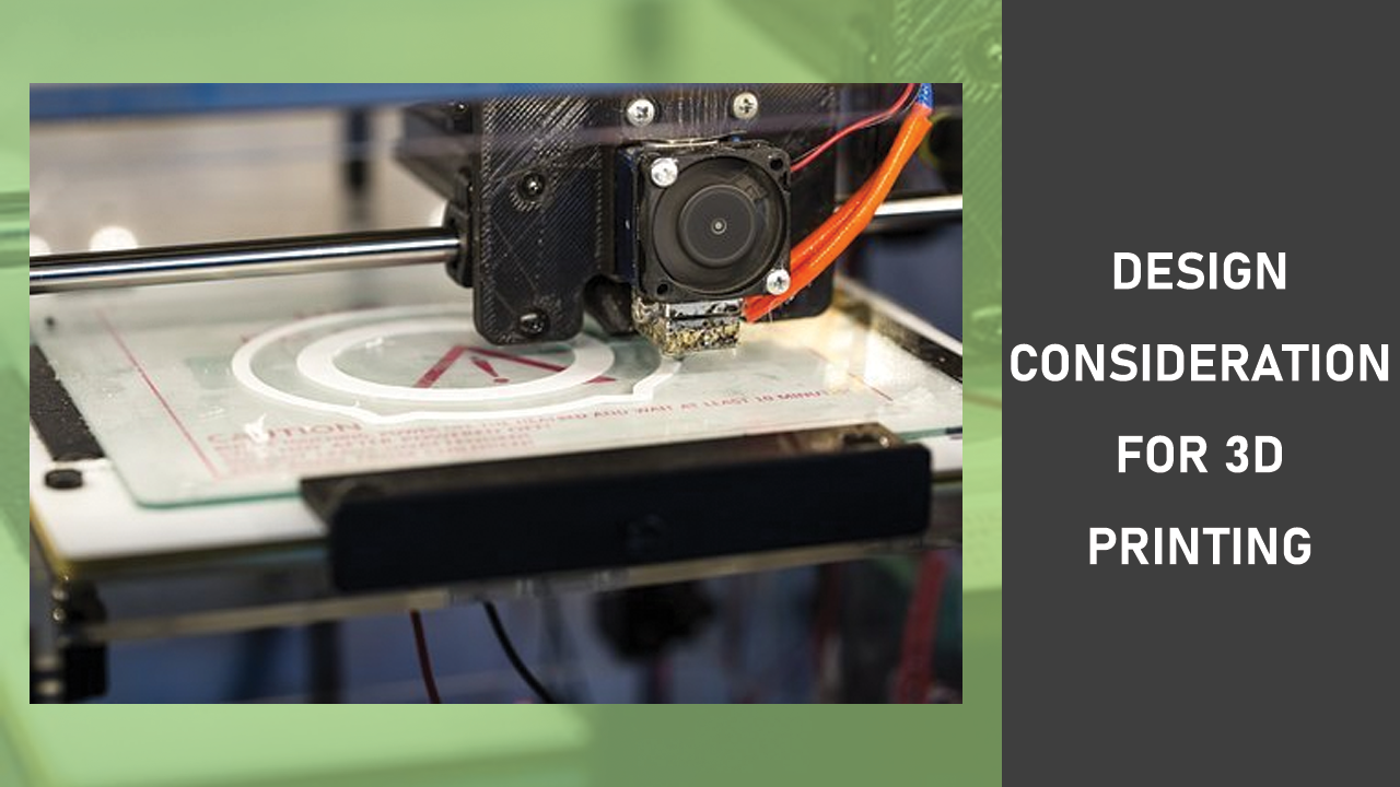 Design Concideration For 3D Printing